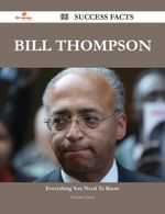 Bill Thompson 96 Success Facts - Everything you need to know about Bill Thompson - Florence Doyle