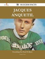 Jacques Anquetil 70 Success Facts - Everything you need to know about Jacques Anquetil - Eugene Crane
