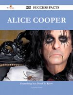 Alice Cooper 126 Success Facts - Everything you need to know about Alice Cooper - Catherine Grant