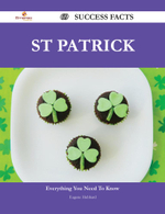 St Patrick 69 Success Facts - Everything You Need to Know about St Patrick - Eugene Hubbard