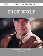 Dick Wolf 136 Success Facts - Everything You Need to Know about Dick Wolf - Marilyn Munoz