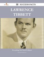 Lawrence Tibbett 86 Success Facts - Everything You Need to Know about Lawrence Tibbett - Nicholas Hutchinson