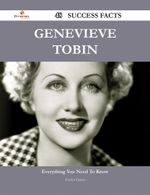 Genevieve Tobin 48 Success Facts - Everything You Need to Know about Genevieve Tobin - Evelyn Quinn