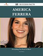 America Ferrera 158 Success Facts - Everything You Need to Know about America Ferrera - Anne Bishop