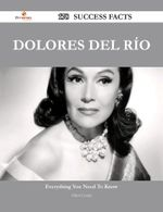 Dolores del Rio 178 Success Facts - Everything You Need to Know about Dolores del Rio - Albert Conley