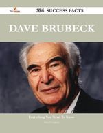 Dave Brubeck 204 Success Facts - Everything You Need to Know about Dave Brubeck - Cheryl Vaughan