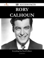 Rory Calhoun 159 Success Facts - Everything You Need to Know about Rory Calhoun - Cynthia Bryan