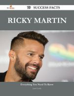 Ricky Martin 79 Success Facts - Everything You Need to Know about Ricky Martin - Juan Crosby