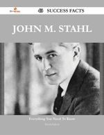 John M. Stahl 43 Success Facts - Everything You Need to Know about John M. Stahl - Wanda Bullock
