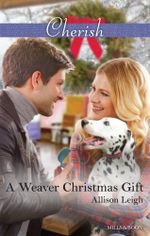 A Weaver Christmas Gift : Return to the Double C Book 7 - Allison Leigh