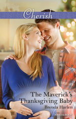 The Maverick's Thanksgiving Baby : Montana Mavericks: 20 Years in the Saddle! Book 6 - Brenda Harlen