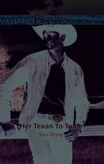 Her Texan To Tame - Sara Orwig