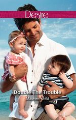 Double The Trouble : Billionaires and Babies Book 44 - Maureen Child