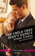 The Child They Didn'T Expect : Billionaires and Babies Book 51 - Yvonne Lindsay