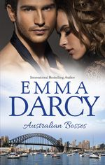 The Marriage Decider / Their Wedding Day / His Boardroom Mistress : Australian Bosses - Emma Darcy