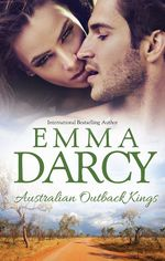 Australian Outback Kings/The Cattle King's Mistress/The Playboy King's Wife/The Pleasure King's Bride - Emma Darcy