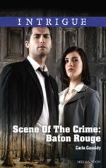 Scene Of The Crime : Baton Rouge - Carla Cassidy