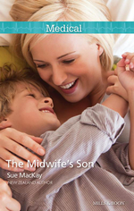 The Midwife's Son : Doctors to Daddies Book 2 - Sue MacKay