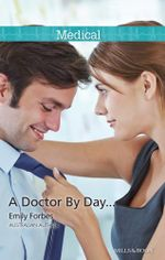 A Doctor By Day... : Tempted & Tamed Book 1 - Emily Forbes