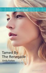 Tamed By The Renegade : Tempted & Tamed Book 2 - Emily Forbes