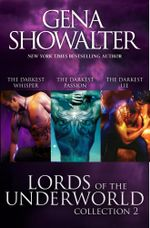 The Darkest Whisper / The Darkest Passion / The Darkest Lie : Lords Of The Underworld Collection 2 - Gena Showalter