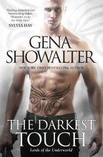 The Darkest Touch : Lords of the Underworld Book 12 - Gena Showalter