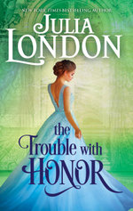 The Trouble With Honour - Julia London