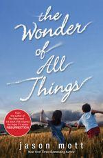 The Wonder Of All Things - Jason Mott