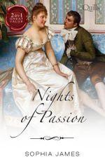 Nights Of Passion/One Unashamed Night/One Illicit Night - Sophia James