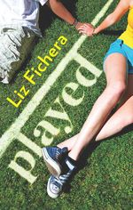 Played - Liz Fichera
