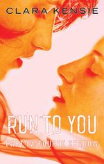 Run To You Part Four : Fourth Shadow - Clara Kensie