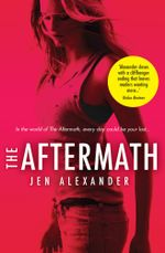 The Aftermath : An Aftermath Novel Book 1 - Jen Alexander