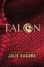 Talon : The Talon Saga Book 1 - Julie Kagawa