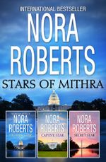 The Stars Of Mithra Bundle/Hidden Star/Captive Star/Secret Star - Nora Roberts