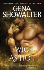 Twice As Hot : Tales of an Extraordinary Girl : Book 2 - Gena Showalter
