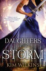 Daughters Of The Storm : Blood and Gold Book 1 - Kim Wilkins