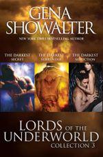 The Darkest Secret / The Darkest Surrender / The Darkest Seduction : Lords of the Underworld Collection 3 - Gena Showalter