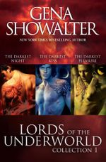 The Darkest Night / The Darkest Kiss / The Darkest Pleasure : Lords of the Underworld Collection 1 - Gena Showalter