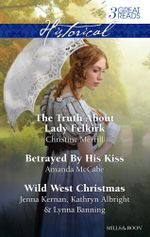 Merrill, McCabe, Kernan, Albright And Banning Taster Collection 201410/The Truth About Lady Felkirk/Betrayed By His Kiss/A Family For The Rancher/Danc - Christine Merrill