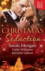 Christmas Seduction/The Twelve Nights Of Christmas/His Christmas Acquisition/Caroselli's Christmas Baby : The Caroselli Inheritance Book 1 - Sarah Morgan