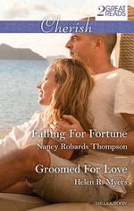 Falling For Fortune/Groomed For Love : Falling For Fortune / Groomed For Love - Nancy Robards Thompson