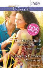 The Single Dad's Second Chance / To Catch A Camden : Cherish Duo - Brenda Harlen