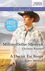 Million-Dollar Maverick / A Doctor for Keeps : Mills & Boon Cherish - Christine Rimmer