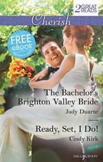 The Bachelor's Brighton Valley Bride / Ready, Set, I Do! : Mills & Boon Cherish - Judy Duarte