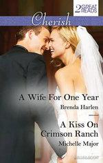 Wife for One Year/A Kiss on Crimson Ranch : Mills & Boon Cherish - Brenda Harlen