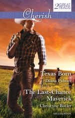 Texas Born / The Last-Chance Maverick - Diana Palmer