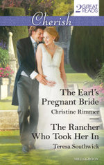 The Earl's Pregnant Bride/the Rancher Who Took Her in - Christine Rimmer