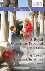 A Royal Christmas Proposal / A Texas Rescue Christmas - Leanne Banks