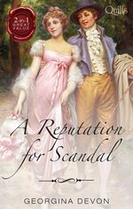 A Reputation for Scandal/the Rake/the Rebel - Georgina Devon