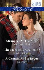 Kaye, Beacon and Tyner Taster Collection 2014 : Strangers at the Altar / The Marquis's Awakening / A Captain and A Rogue - Marguerite Kaye